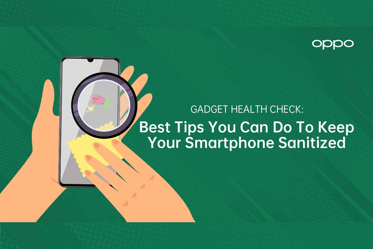 OPPO. Best tips you can do to keep your phones sanitized.